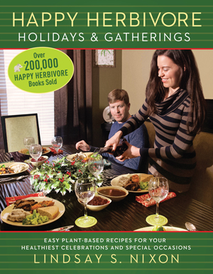 Happy Herbivore Holidays & Gatherings Book